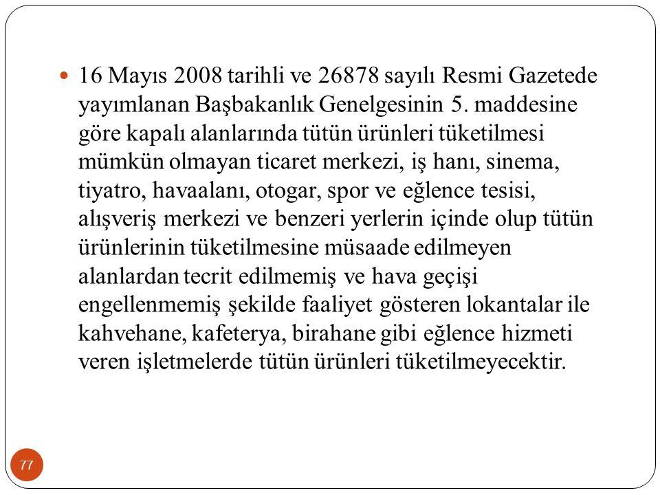16 Mayıs 2008 tarihli ve 26878 sayılı Resmi Gazetede yayımlanan Başbakanlık Genelgesinin 5.