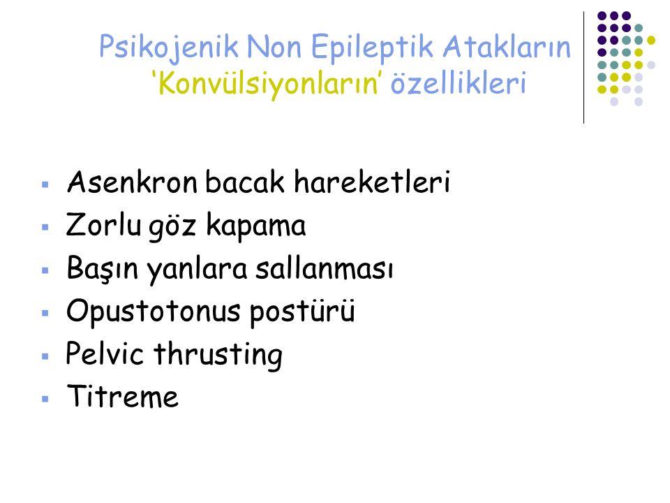 Psikojenik Non Epileptik Atakların 'Konvülsiyonların' özellikleri