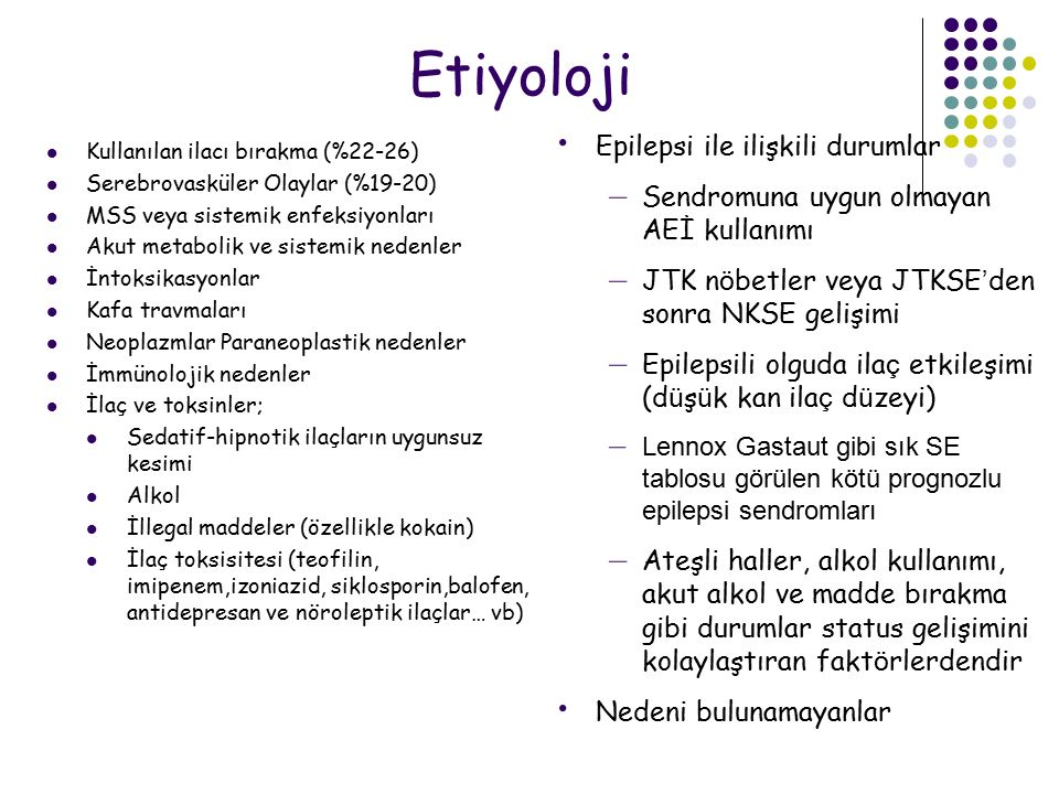 Etiyoloji Epilepsi ile ilişkili durumlar