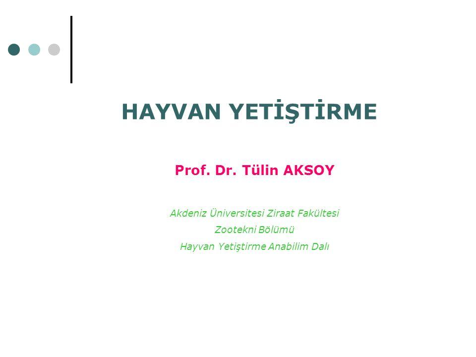 HAYVAN YETİŞTİRME Prof. Dr. Tülin AKSOY