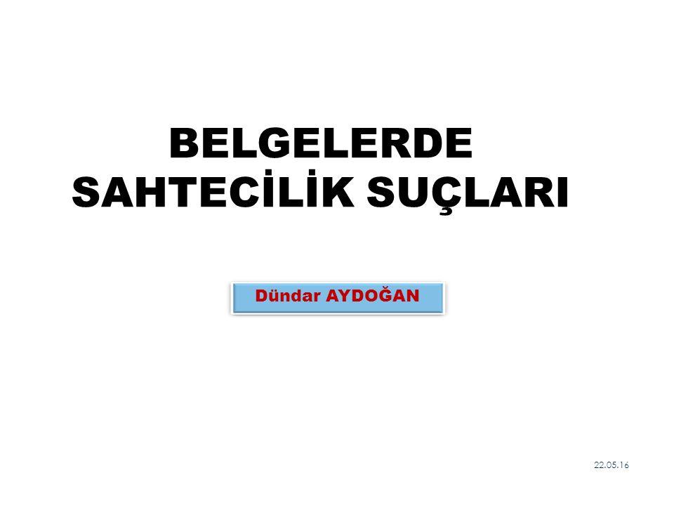BELGELERDE SAHTECİLİK SUÇLARI
