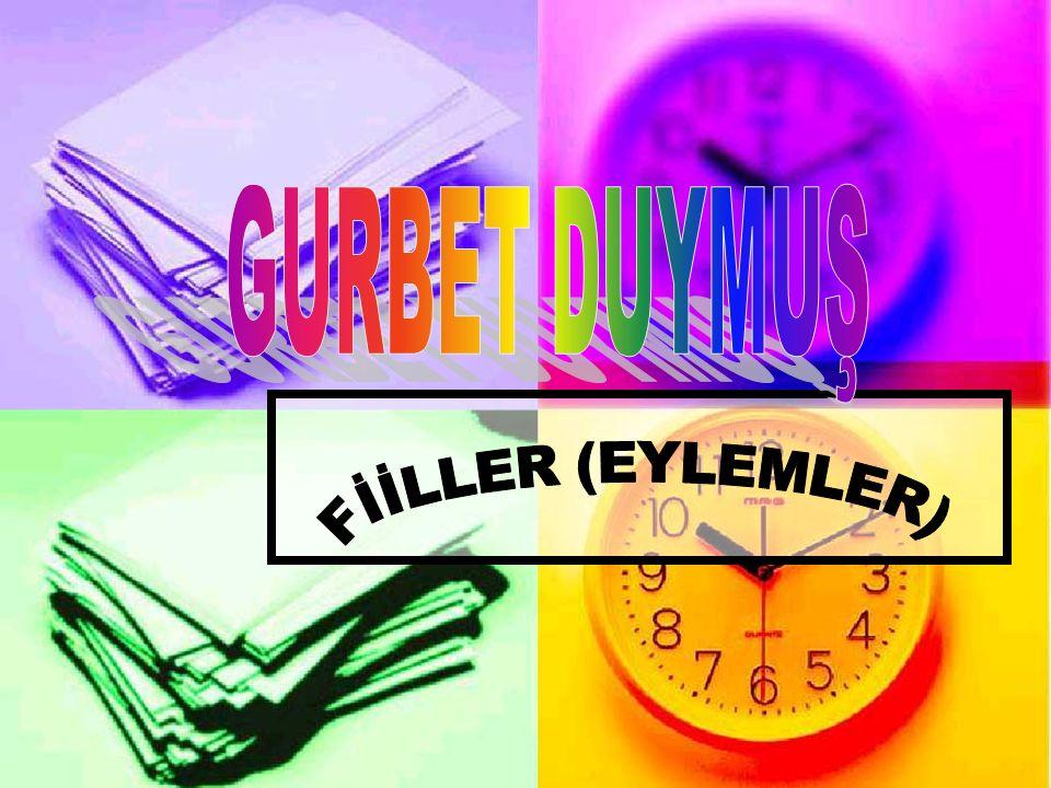 GURBET DUYMUŞ FİİLLER (EYLEMLER)
