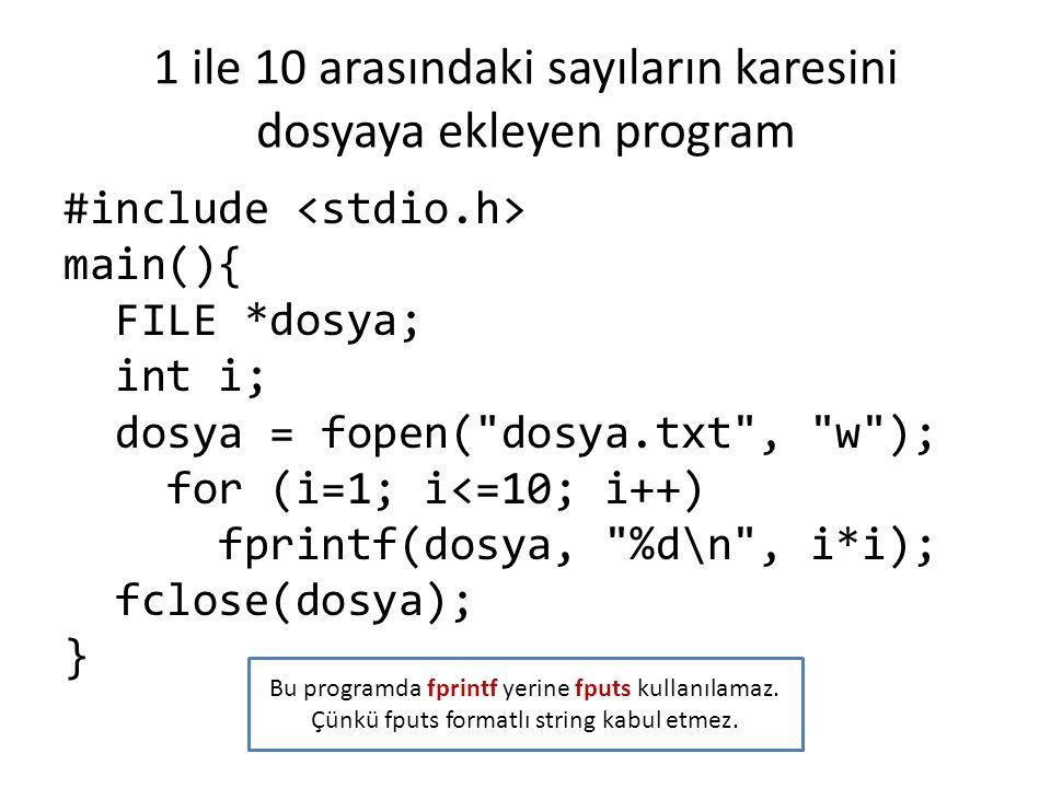 1 ile 10 arasındaki sayıların karesini dosyaya ekleyen program