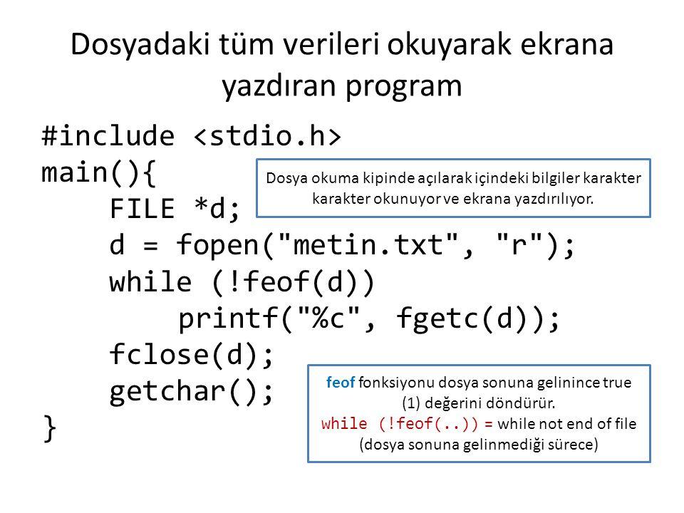Dosyadaki tüm verileri okuyarak ekrana yazdıran program