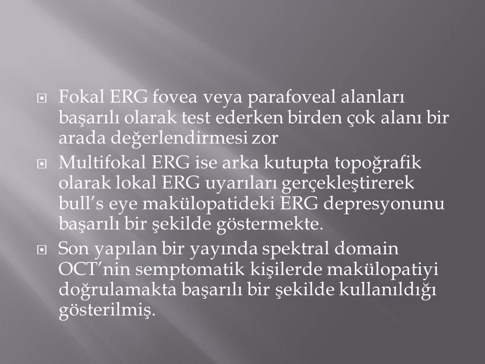 Fokal ERG fovea veya parafoveal alanları başarılı olarak test ederken birden çok alanı bir arada değerlendirmesi zor