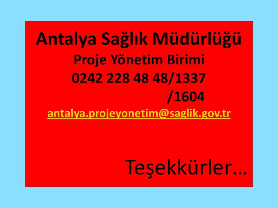 Antalya Sağlık Müdürlüğü Proje Yönetim Birimi 0242 228 48 48/1337