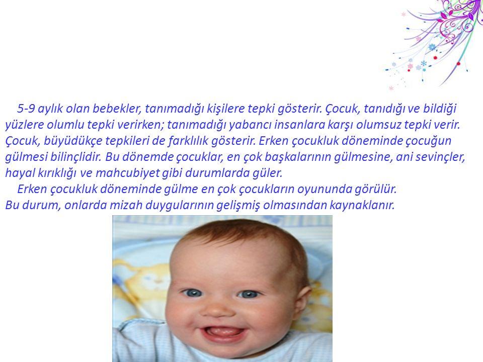 5-9 aylık olan bebekler, tanımadığı kişilere tepki gösterir