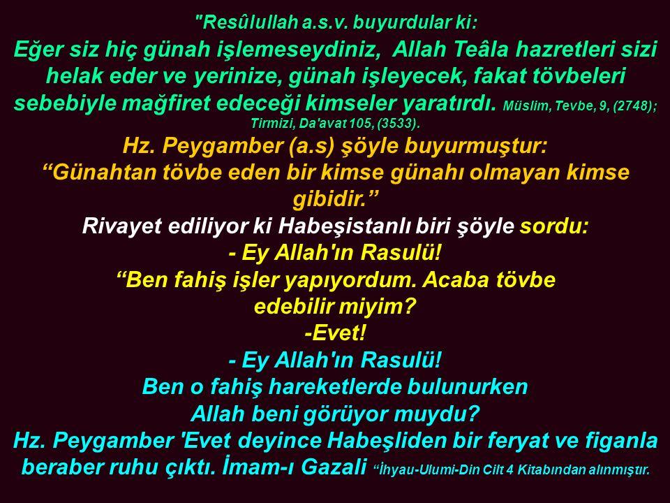 Hz. Peygamber (a.s) şöyle buyurmuştur: