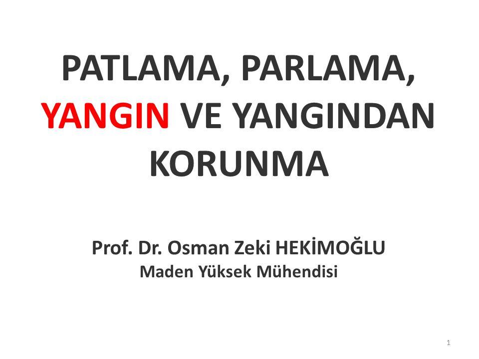 PATLAMA, PARLAMA, YANGIN VE YANGINDAN KORUNMA Prof. Dr