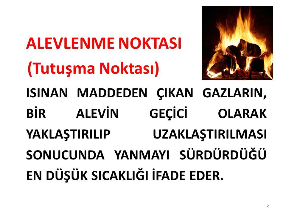 ALEVLENME NOKTASI (Tutuşma Noktası)