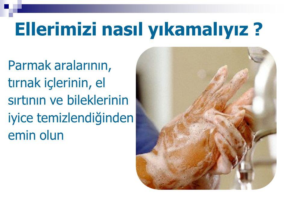 Ellerimizi nasıl yıkamalıyız