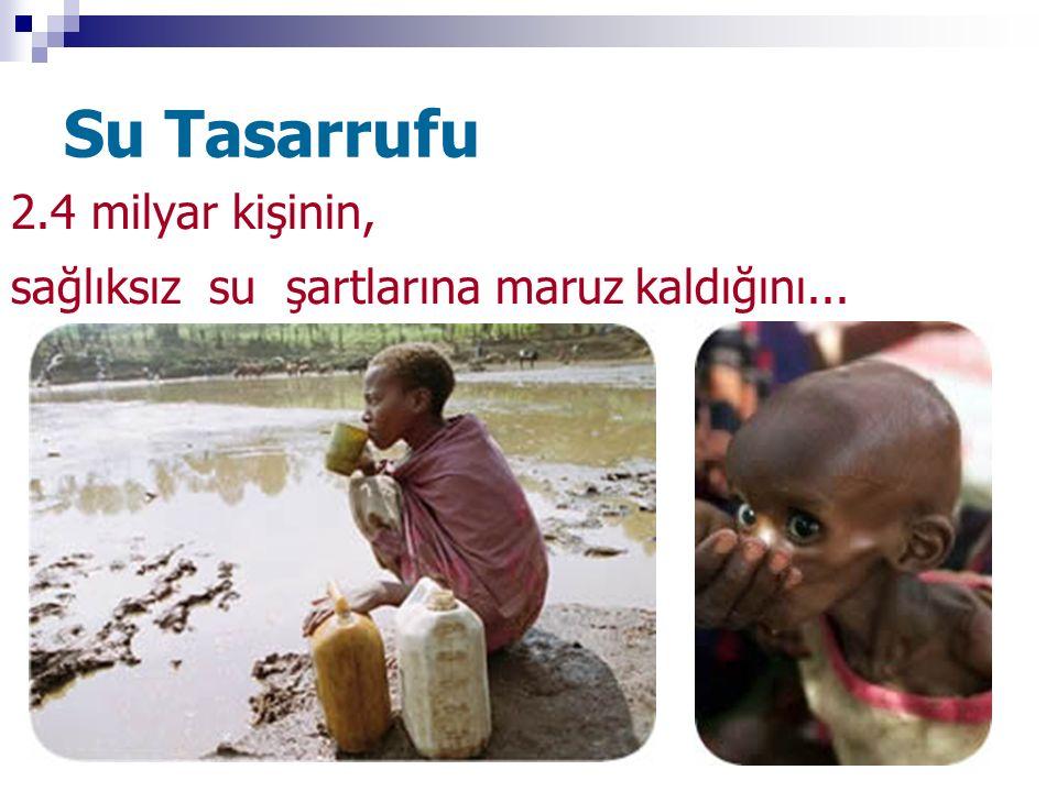 Su Tasarrufu 2.4 milyar kişinin,