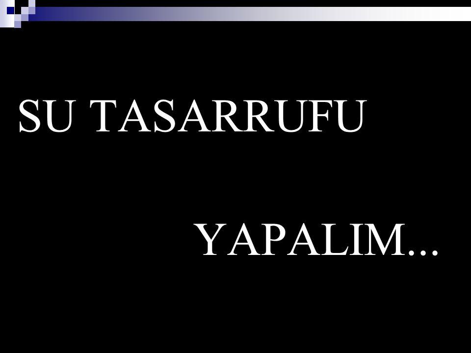 SU TASARRUFU YAPALIM...