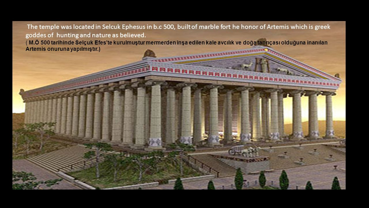 The temple was located in Selcuk Ephesus in b