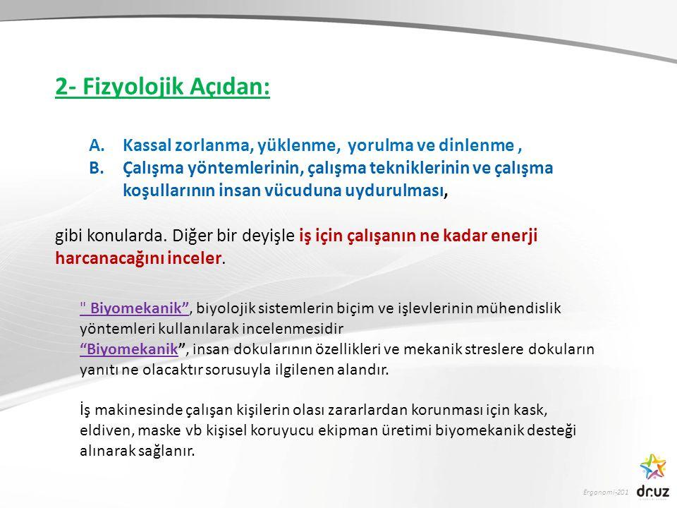2- Fizyolojik Açıdan: Kassal zorlanma, yüklenme, yorulma ve dinlenme ,