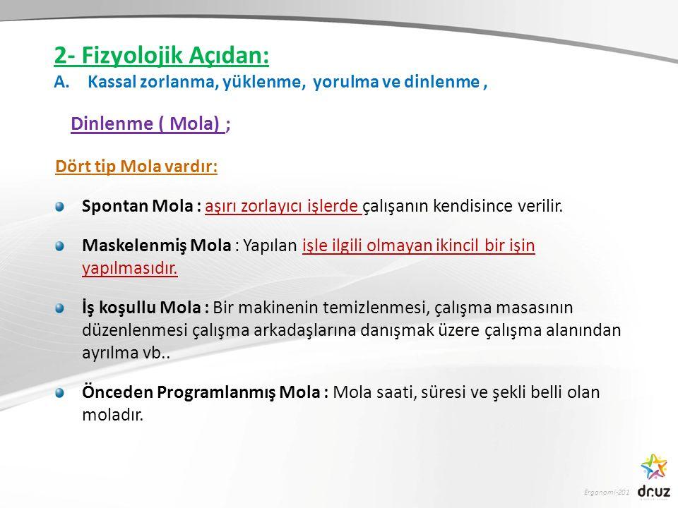 2- Fizyolojik Açıdan: Dinlenme ( Mola) ;