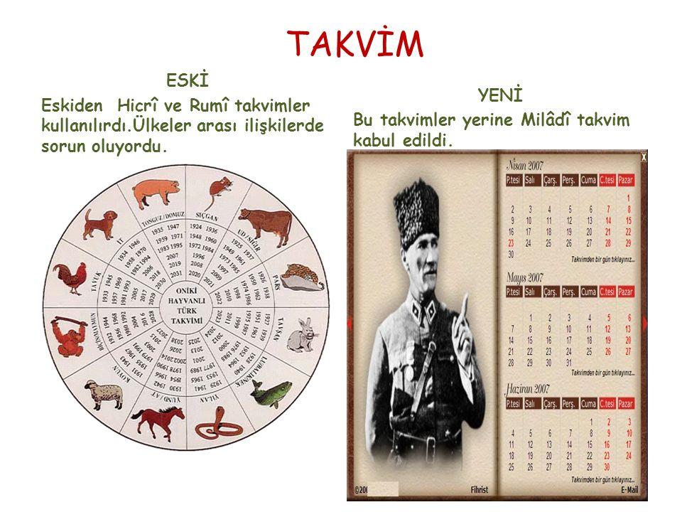 TAKVİM ESKİ. Eskiden Hicrî ve Rumî takvimler kullanılırdı.Ülkeler arası ilişkilerde sorun oluyordu.