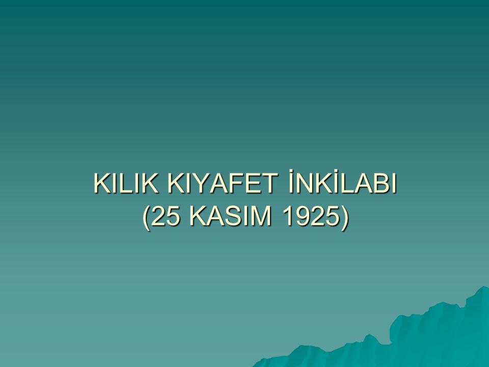 KILIK KIYAFET İNKİLABI (25 KASIM 1925)