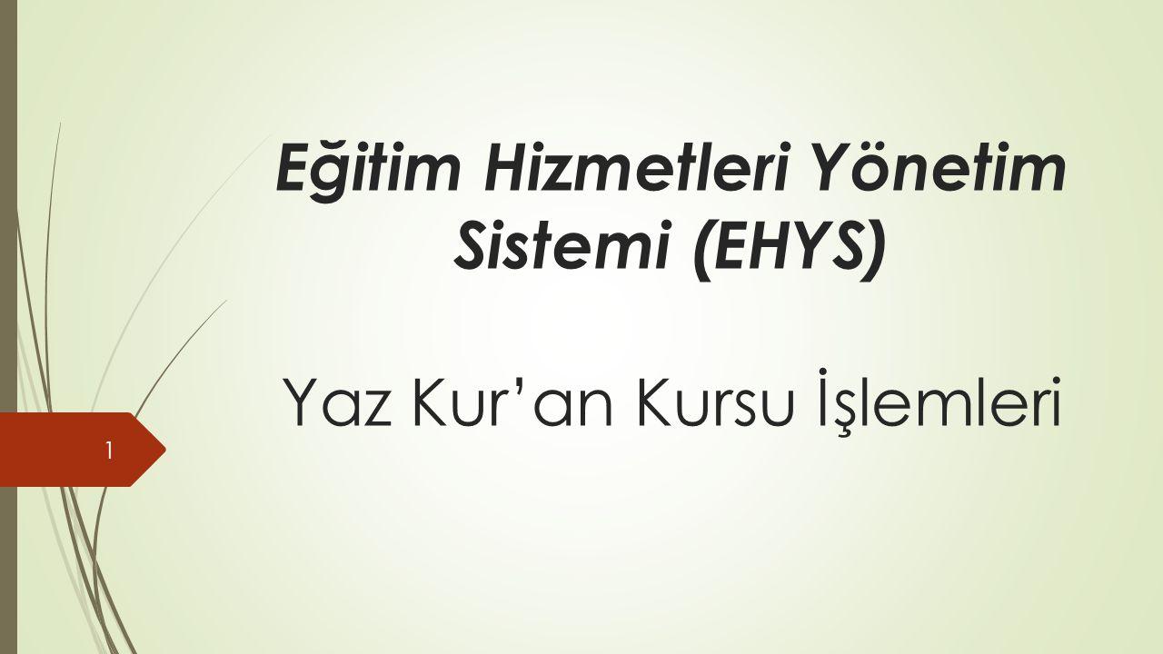Eğitim Hizmetleri Yönetim Sistemi (EHYS) Yaz Kur'an Kursu İşlemleri