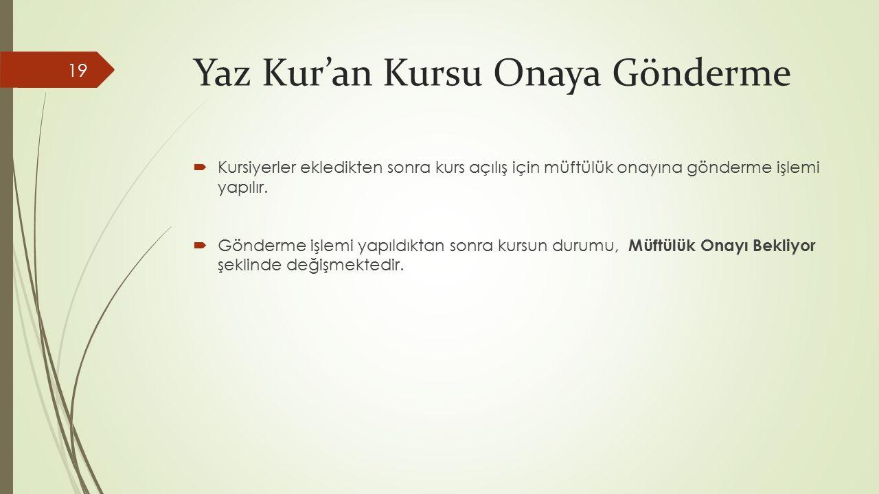 Yaz Kur'an Kursu Onaya Gönderme