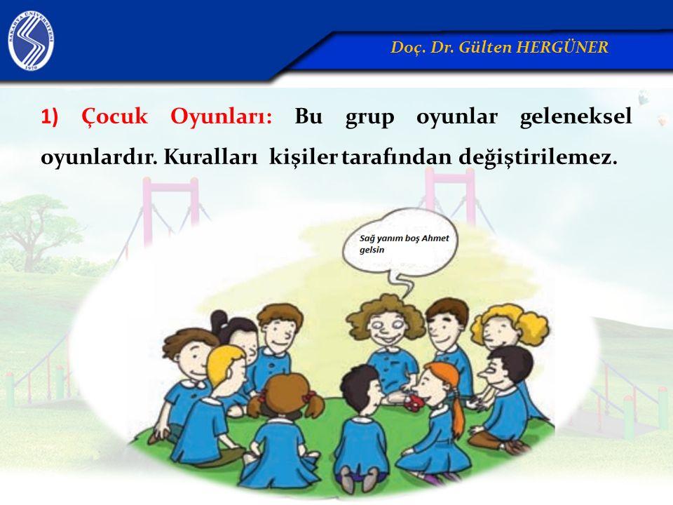 1) Çocuk Oyunları: Bu grup oyunlar geleneksel oyunlardır