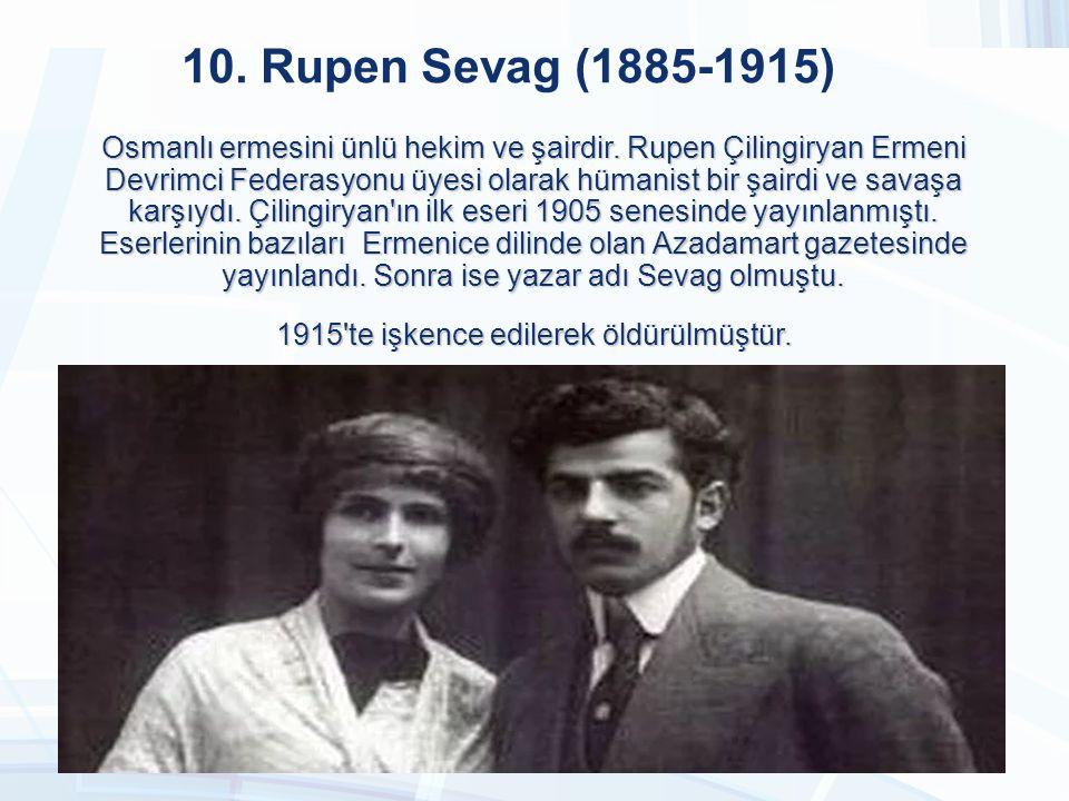 1915 te işkence edilerek öldürülmüştür.