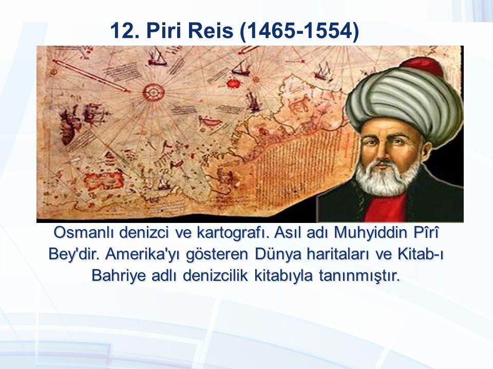 12. Piri Reis (1465-1554)