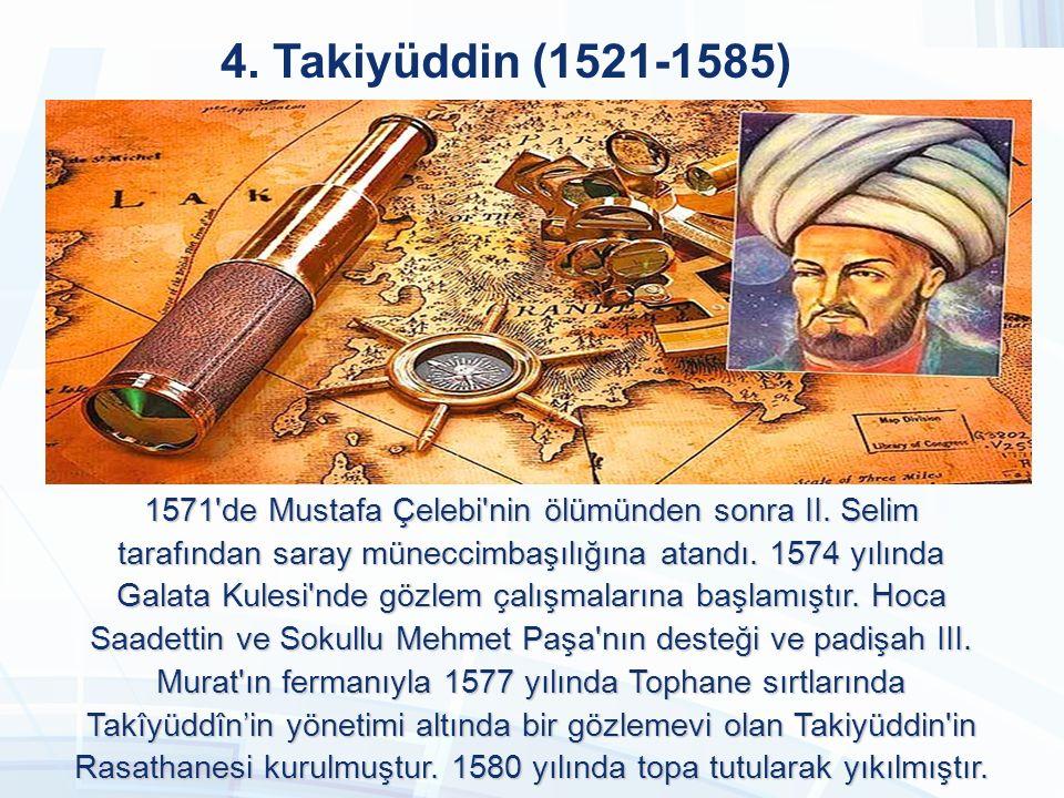 4. Takiyüddin (1521-1585)
