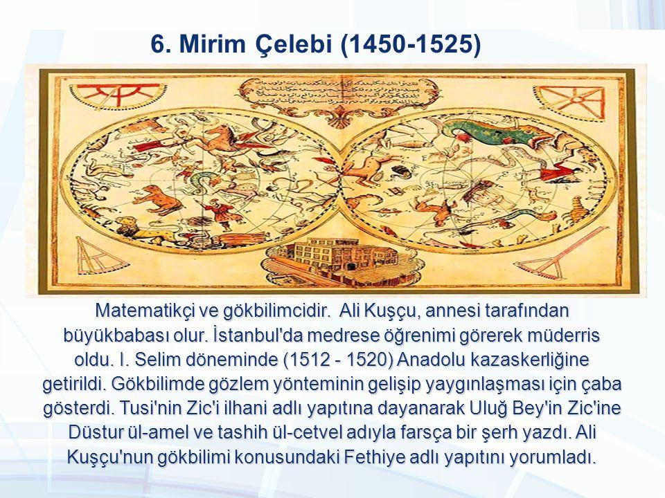 6. Mirim Çelebi (1450-1525)