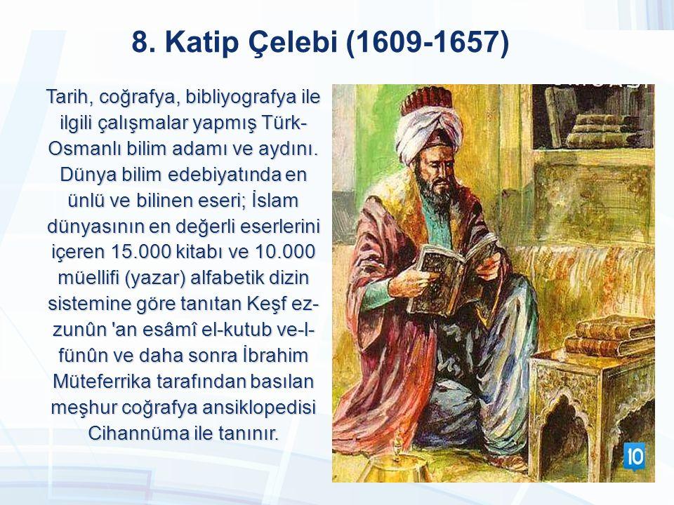 8. Katip Çelebi (1609-1657)