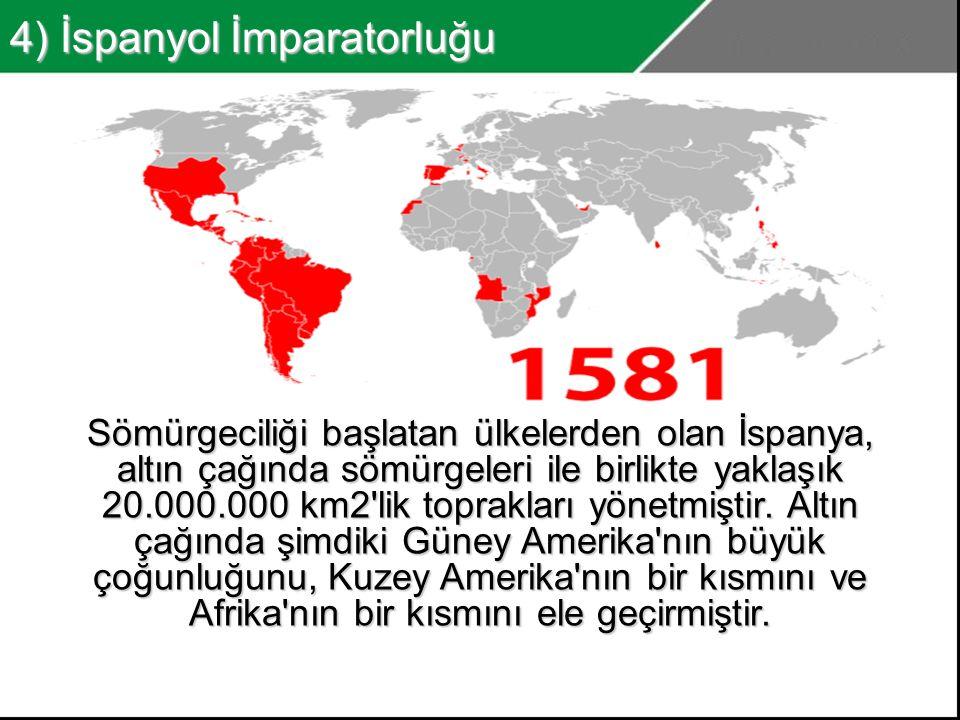 4) İspanyol İmparatorluğu