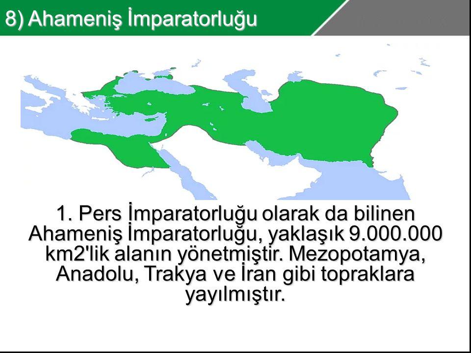 8) Ahameniş İmparatorluğu