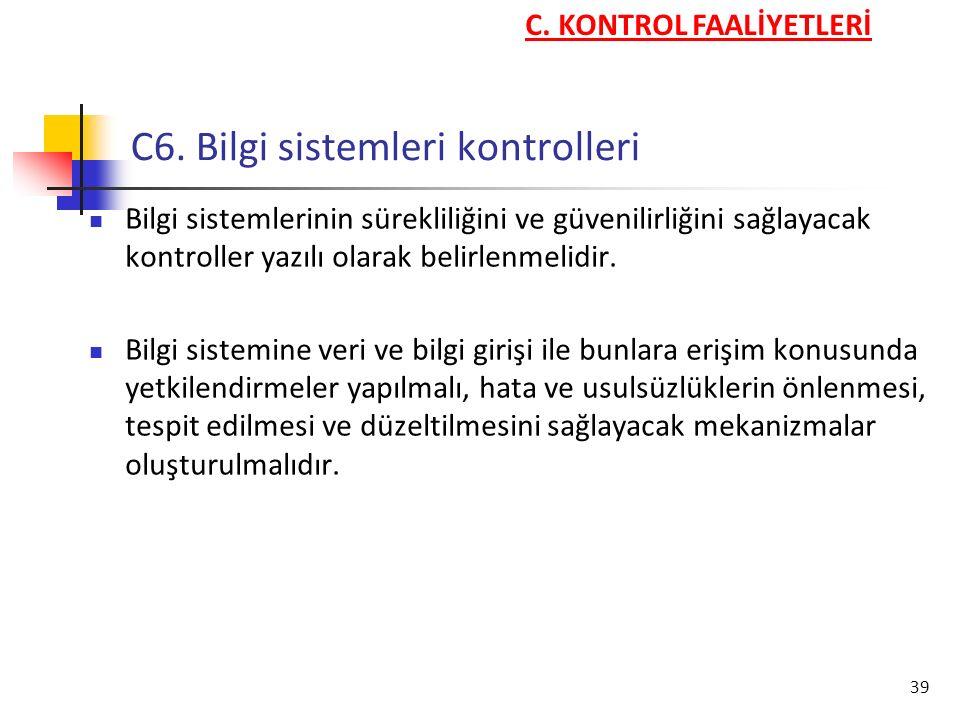 C6. Bilgi sistemleri kontrolleri