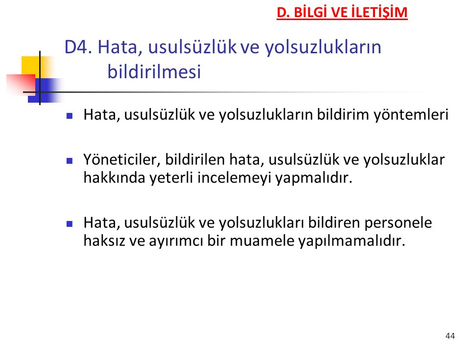 D4. Hata, usulsüzlük ve yolsuzlukların bildirilmesi