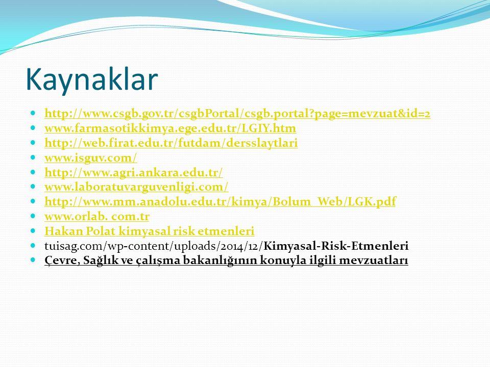Kaynaklar http://www.csgb.gov.tr/csgbPortal/csgb.portal page=mevzuat&id=2. www.farmasotikkimya.ege.edu.tr/LGIY.htm.