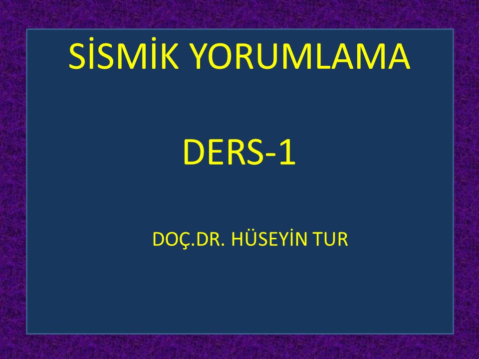 SİSMİK YORUMLAMA DERS-1
