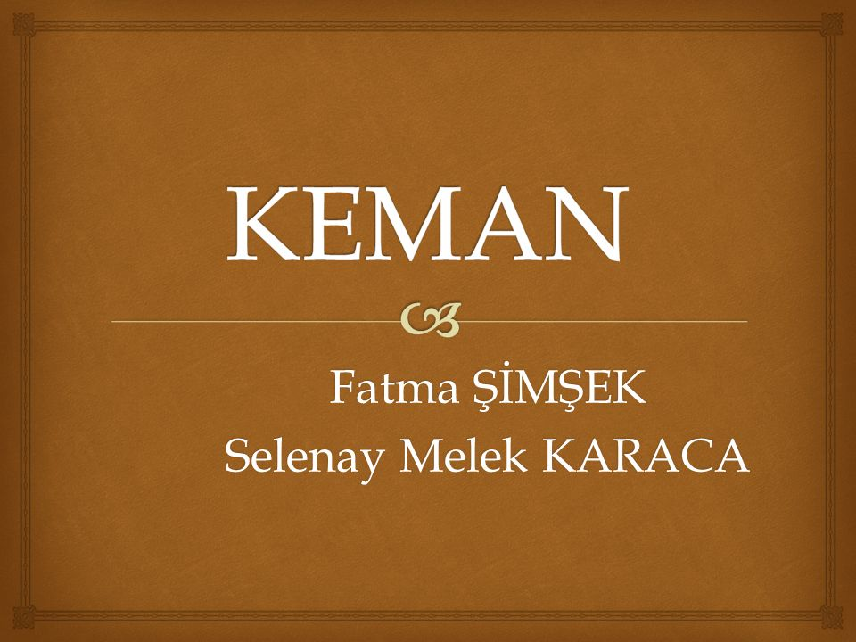 Fatma ŞİMŞEK Selenay Melek KARACA
