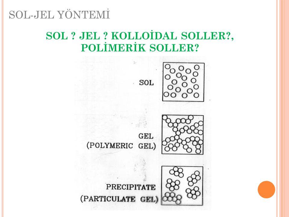 SOL JEL KOLLOİDAL SOLLER , POLİMERİK SOLLER