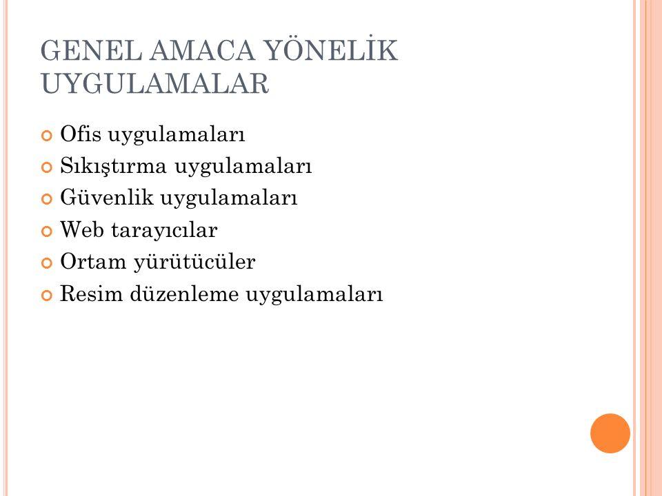GENEL AMACA YÖNELİK UYGULAMALAR