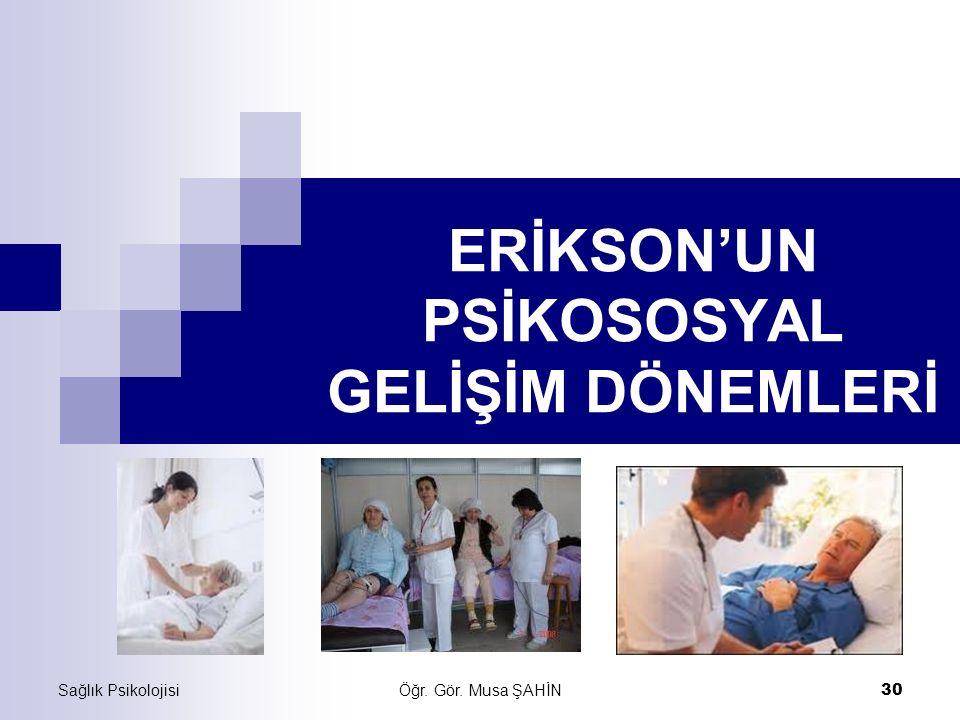 ERİKSON'UN PSİKOSOSYAL GELİŞİM DÖNEMLERİ