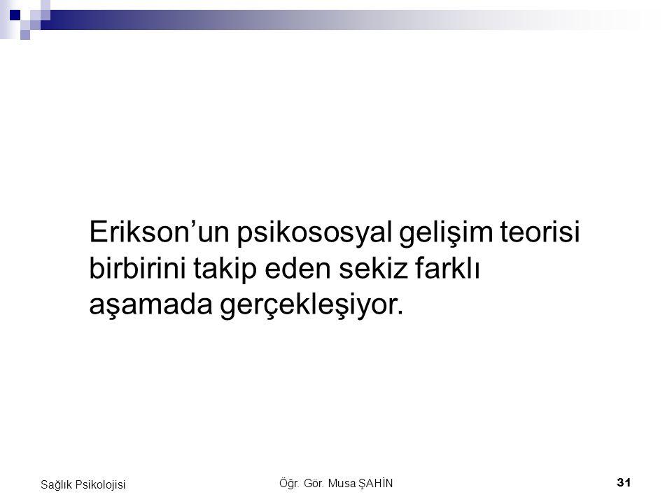 Erikson'un psikososyal gelişim teorisi birbirini takip eden sekiz farklı aşamada gerçekleşiyor.