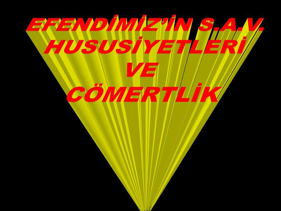 EFENDİMİZ'İN S.A.V. HUSUSİYETLERİ VE CÖMERTLİK