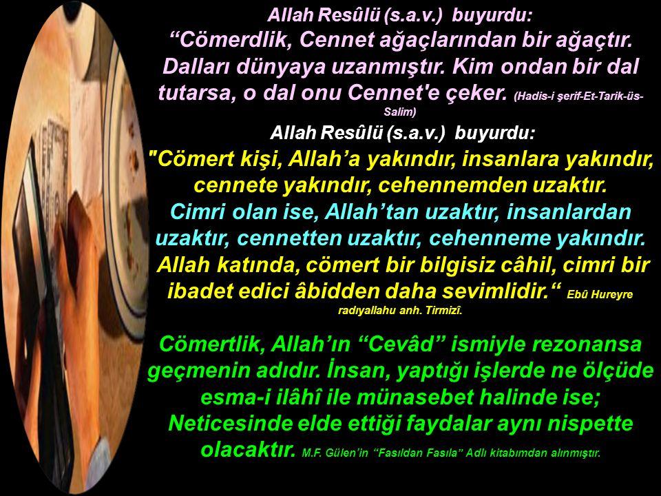 Allah Resûlü (s.a.v.) buyurdu:
