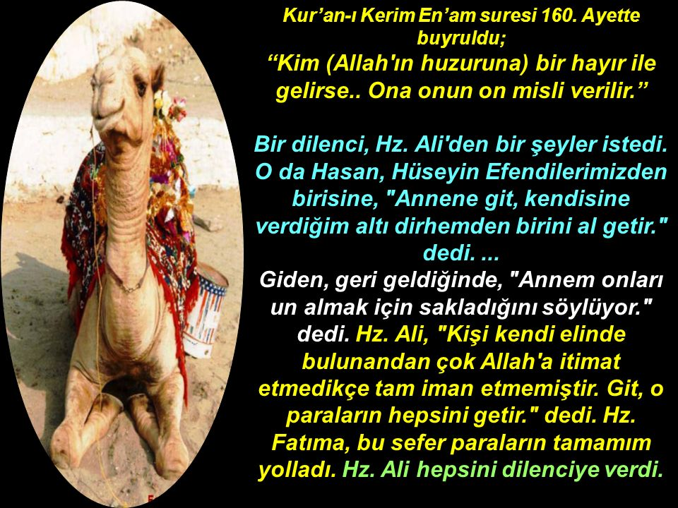 Kur'an-ı Kerim En'am suresi 160. Ayette buyruldu;