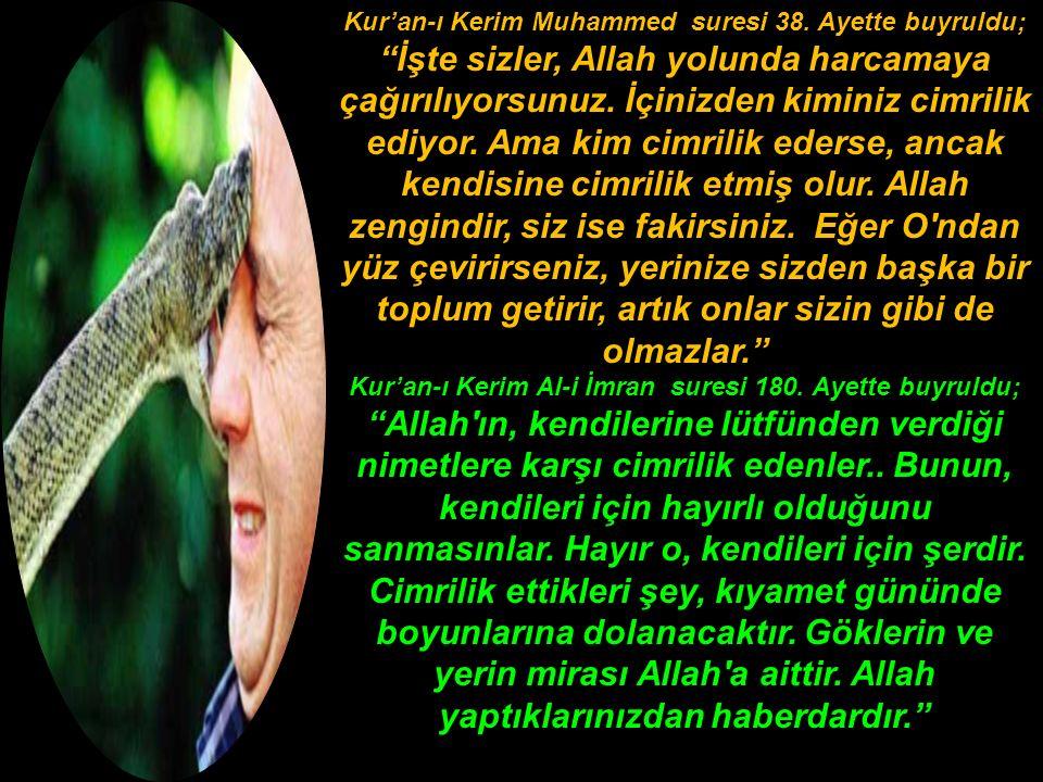 Kur'an-ı Kerim Muhammed suresi 38. Ayette buyruldu;