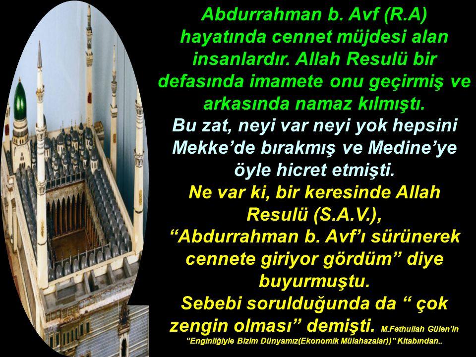Ne var ki, bir keresinde Allah Resulü (S.A.V.),
