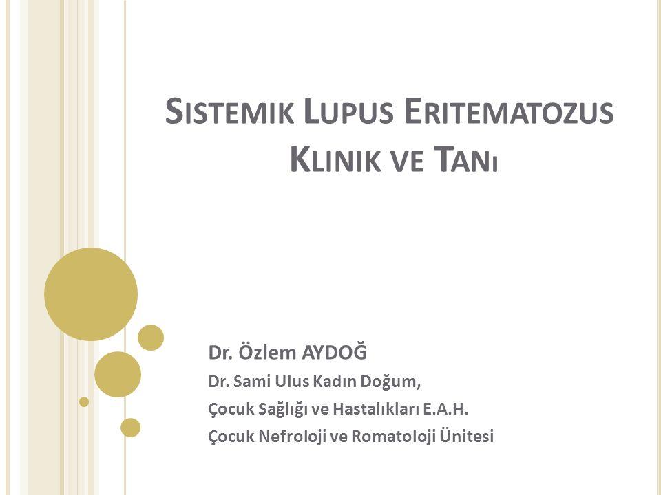 Sistemik Lupus Eritematozus Klinik ve Tanı