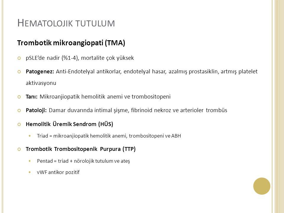 Hematolojik tutulum Trombotik mikroangiopati (TMA)