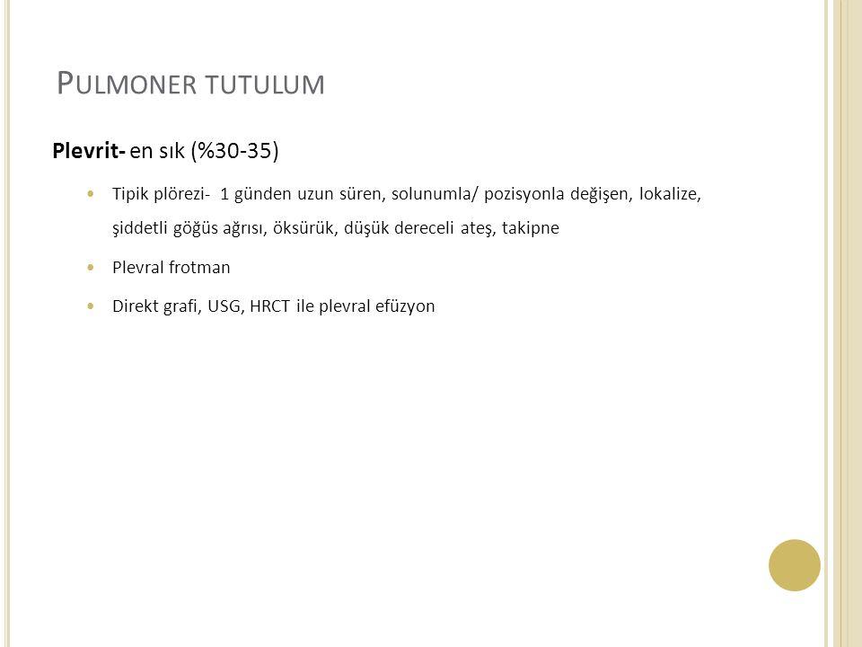 Pulmoner tutulum Plevrit- en sık (%30-35)