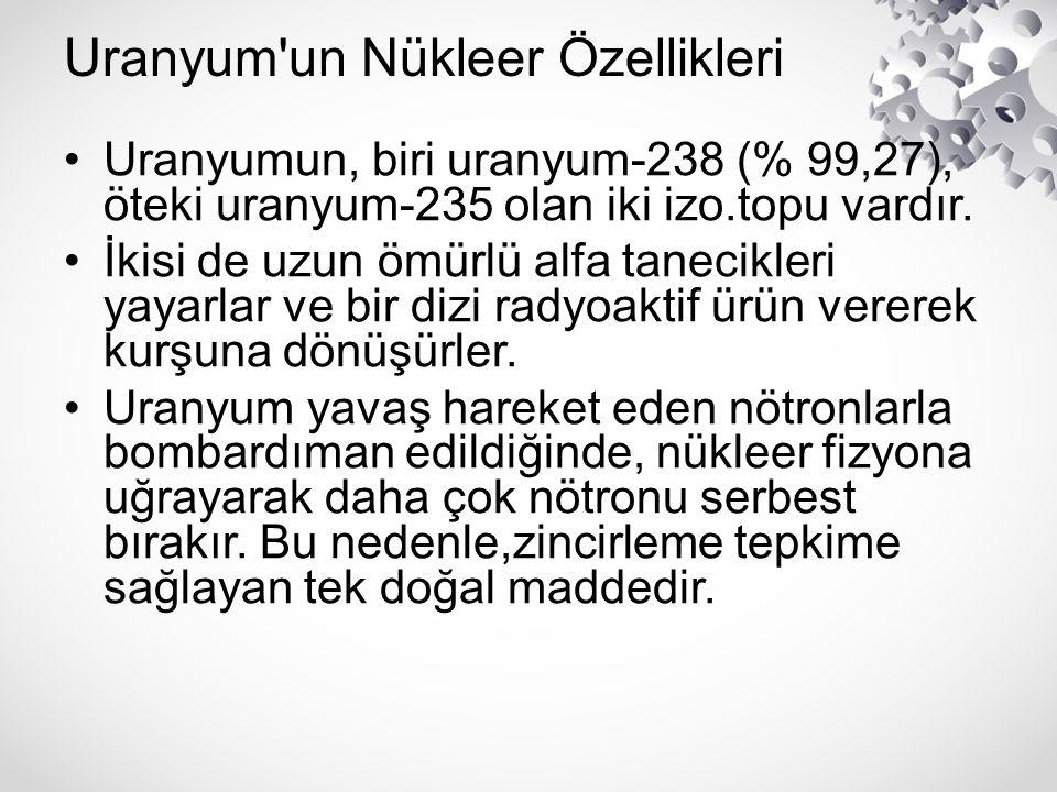 Uranyum un Nükleer Özellikleri